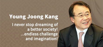 Young-Joong Kang - I never stop dreaming of a better society! ...endless challenge and imagination!